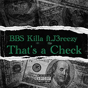That's a Check (feat. J3reezy)