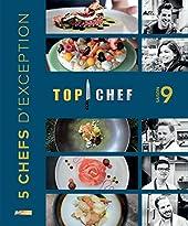 TOP CHEF SAISON 9 - 5 CHEFS D'EXCEPTION de M6 Editions