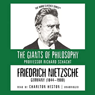 Friedrich Nietzsche     The Giants of Philosophy              By:                                                                                                                                 Richard Schacht                               Narrated by:                                                                                                                                 Charlton Heston                      Length: 2 hrs and 14 mins     90 ratings     Overall 4.0