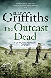 The Outcast Dead: The Dr Ruth Galloway Mysteries 6 (English Edition)