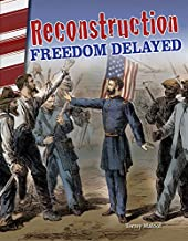Reconstruction: Freedom Delayed (Primary Source Readers)