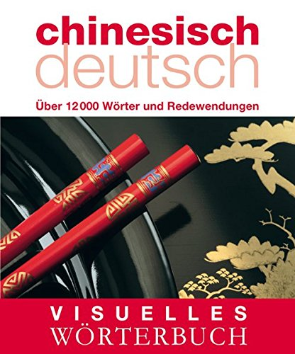 Visuelles Wörterbuch Chinesisch-Deutsch: Über 12.000 Wörter und Redewendungen (Coventgarden)