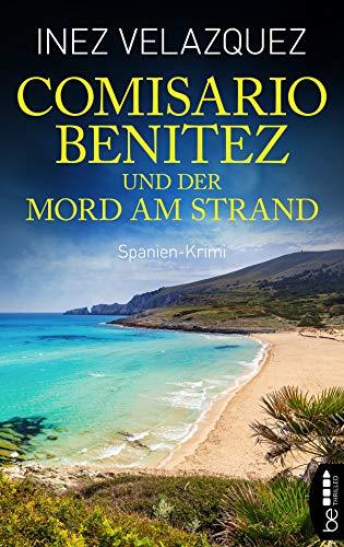 Comisario Benitez und der Mord am Strand: Spanien-Krimi (Ein Fall für Comisario Benitez 2)
