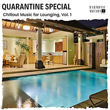 Quarantine Special - Chillout Music For Lounging, Vol. 1