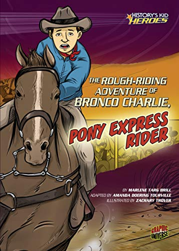 The Rough-Riding Adventure of Bronco Charlie, Pony Express Rider (History's Kid Heroes) (English Edition)