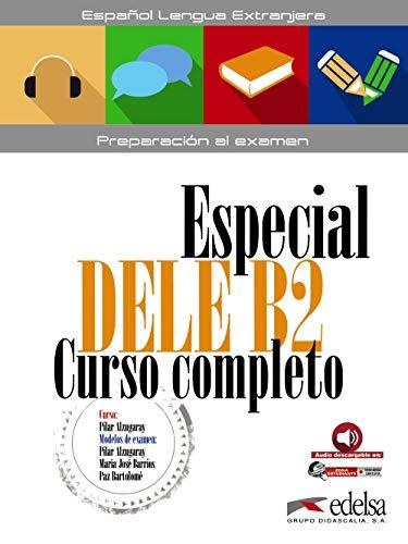 Especial DELE B2 curso completo - libro del alumno [Lingua spagnola]: Übungsbuch mit...