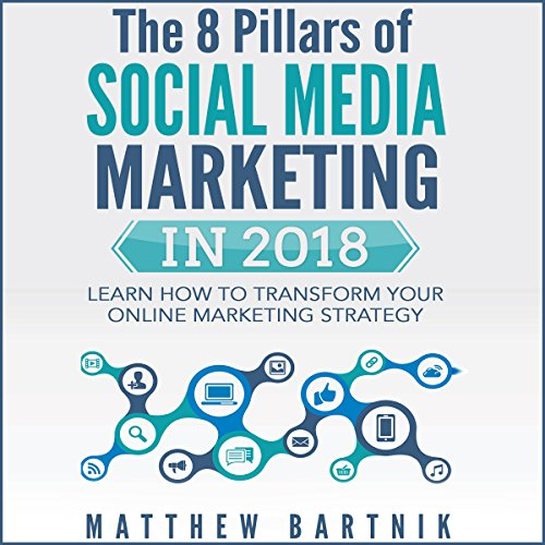The 8 Pillars of Social Media Marketing in 2018 audiobook cover art