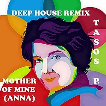 Mother of Mine (Anna) (Deep House Remix)