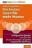 Expert Marketplace -  Laura Baxter  - Die besten Ideen für mehr Humor: Erfolgreiche Speaker verraten ihre besten Konzepte und geben Impulse für die Praxis (Dein Leben)