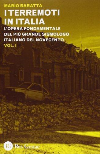 I terremoti in Italia. L'opera fondamentale del più grande sismologo italiano del Novecento [Due volumi indivisibili]