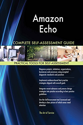 Amazon Echo All-Inclusive Self-Assessment - More than 620 Success Criteria, Instant Visual Insights, Comprehensive Spreadsheet Dashboard, Auto-Prioritized for Quick Results
