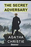 The Secret Adversary: Illustrated, Detective Fiction Novel By Agatha Christie, Classic Recurring Characters of Tommy and Tuppence, Best Mystery Book of Agatha Christie