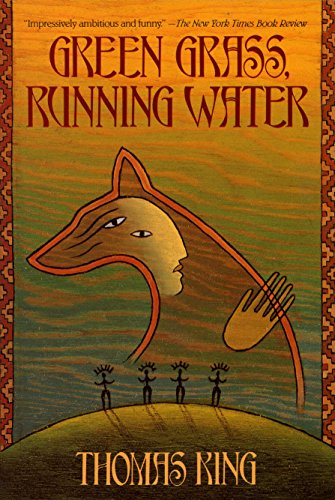 Green Grass, Running Water: A Novel