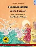 Los cisnes salvajes – Yaban kuğuları (español – turco): Libro bilingüe para niños basado en...