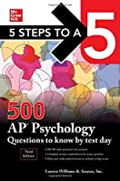 5 Steps to a 5 500 AP Psychology Questions to Know by Test Day (Mcgraw Hill's 500 Questions to Know by Test Day)