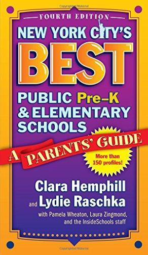 Download New York City's Best Public Pre-K & Elementary Schools: A Parents' Guide 0807758043