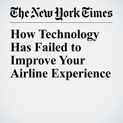 How Technology Has Failed to Improve Your Airline Experience copertina