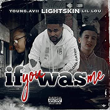 If You Was Me (feat. Young.Avii & Lil Lou)