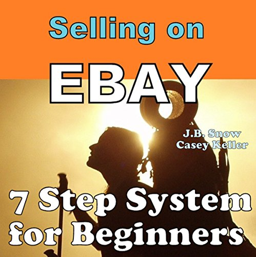 Selling on Ebay: 7 Step System for Beginners     Transcend Mediocrity, Book 15              By:                                                                                                                                 J.B. Snow,                                                                                        Casey Keller                               Narrated by:                                                                                                                                 James H Kiser                      Length: 22 mins     Not rated yet     Overall 0.0