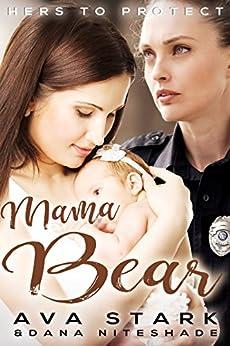 Mama Bear: Paranormal Lesbian Shifter Romance (Hers to Protect Book 1) by [Ava Stark, Dana Niteshade]