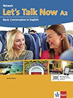 Network Now. Let's talk now A2: Basic Conversation in English . Students Book mit Audio-CD