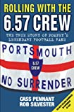 Rolling with the 6.57 Crew - The True Story of Pompey's Legendary Football Fans (English Edition)