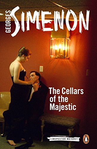 The Cellars of the Majestic (Inspector Maigret Book 21)