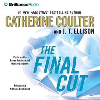 The Final Cut     A Brit in the FBI, Book 1              By:                                                                                                                                 Catherine Coulter,                                                                                        J. T. Ellison                               Narrated by:                                                                                                                                 Renee Raudman,                                                                                        MacLeod Andrews                      Length: 6 hrs and 3 mins     Not rated yet     Overall 0.0
