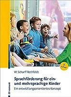 Sprachfoerderung fuer ein- und mehrsprachige Kinder: Ein entwicklungsorientiertes Konzept