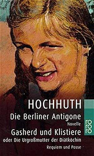 Die Berliner Antigone. Gasherd und Klistiere oder Die Urgroßmutter der Diätköchin: Novelle. Requiem und Posse in je einem Akt ( 1. Juni 2002 )