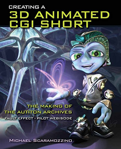 Scaramozzino, M: Creating a 3D Animated CGI Short: The Makin