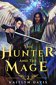 The Hunter and the Mage (The Raven and the Dove Book 2) by [Kaitlyn Davis]