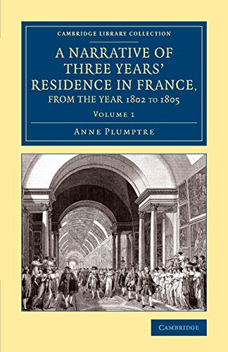 A Narrative of Three Years  Residence in France  Principally in the Southern Departments  from the Year 1802 to 1805 3 Volume Set: A Narrative of ... Library Collection - Travel  Europe)