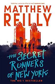 The Secret Runners of New York by [Matthew Reilly]