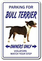 PARKING FOR BULL TERRIER OWNERS ONLY サインボード:ブルテリア オーナー専用 駐車スペース 標識 看板 MADE IN U.S.A [並行輸入品]