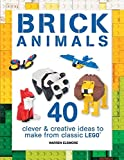 Brick Animals 40 Clever Creative Ideas to Make from Classic Lego r