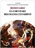 Dizionario elementare dei grandi convertiti