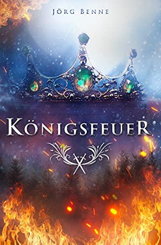 Königsfeuer: Dark Fantasy Roman