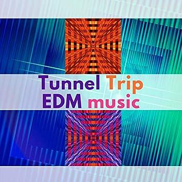 Tunnel Trip Edm Music