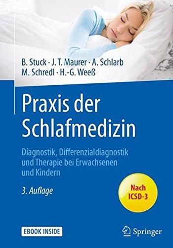 Praxis der Schlafmedizin: Diagnostik, Differenzialdiagnostik und Therapie bei Erwachsenen und Kindern