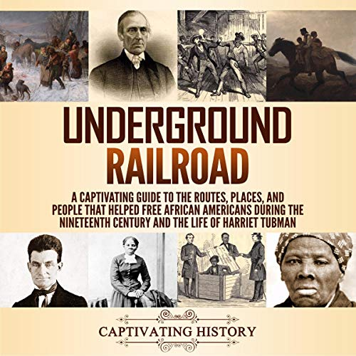 Underground Railroad Audiobook By Captivating History cover art