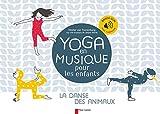 Yoga en musique pour les enfants: La danse des animaux