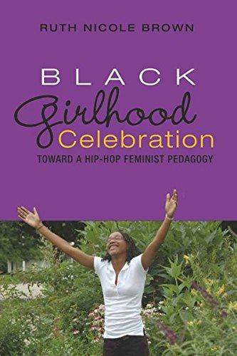 Black Girlhood Celebration: Toward a Hip-Hop Feminist...
