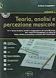 Teoria. Analisi e percezione musicale. Per le Scuole superiori (Vol. 1)