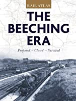 Rail Atlas: the Beeching Era by Unknown(2013-10-03)