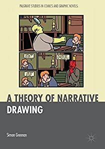 A Theory of Narrative Drawing (Palgrave Studies in Comics and Graphic Novels) (English Edition)
