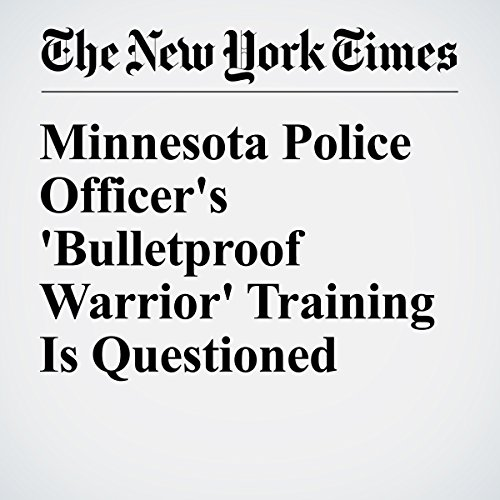 Minnesota Police Officer's 'Bulletproof Warrior' Training Is Questioned audiobook cover art