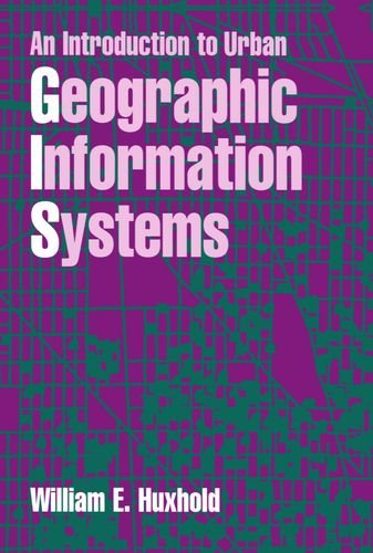An Introduction to Urban Geographic Information Systems (Spatial Information Systems)