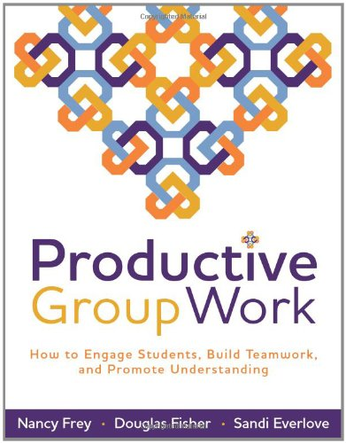 Productive Group Work: How to Engage Students, Build...
