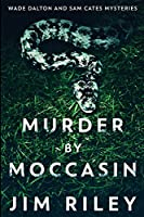 Murder by Moccasin: Large Print Edition